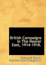 British Campaigns in the Nearer East, 1914-1918. af Edmund Dane