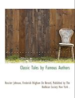 Classic Tales by Famous Authors af Frederick Brigham De Berard, Rossiter Johnson