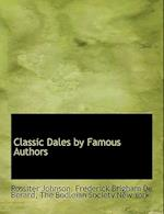 Classic Dales by Famous Authors af Rossiter Johnson, Frederick Brigham De Berard