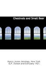 Chestnuts and Small Beer af Henry James Jennings