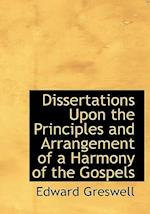 Dissertations Upon the Principles and Arrangement of a Harmony of the Gospels af Edward Greswell
