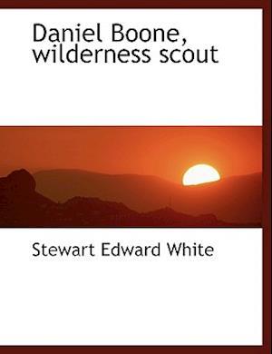 Daniel Boone, wilderness scout