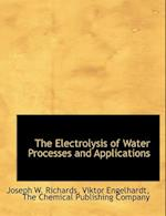 The Electrolysis of Water Processes and Applications af Viktor Engelhardt, Joseph W. Richards