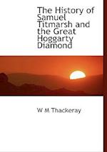 The History of Samuel Titmarsh and the Great Hoggarty Diamond af W. M. Thackeray