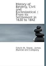 History of Beverly, Civil and Ecclesiastical : From its Settlement in 1630 to 1842 af Edwin M. Stone