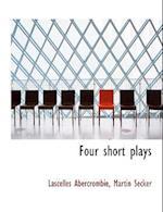 Four Short Plays af Lascelles Abercrombie