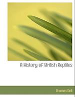 A History of British Reptiles af Thomas Bell