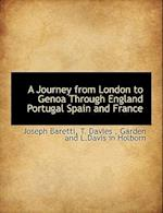 A Journey from London to Genoa Through England Portugal Spain and France af Joseph Baretti