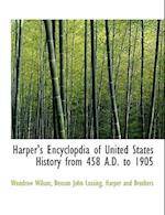 Harper's Encyclopdia of United States History from 458 A.D. to 1905 af Woodrow Wilson, Benson John Lossing