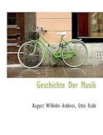 Geschichte Der Musik af August Wilhelm Ambros, Otto Kade