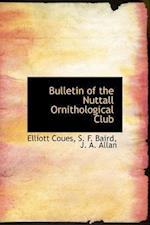Bulletin of the Nuttall Ornithological Club af Elliott Coues, S. F. Baird, J. A. Allan