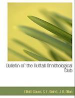 Bulletin of the Nuttall Ornithological Club af J. A. Allan, S. F. Baird, Elliott Coues