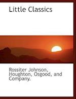 Little Classics af Rossiter Johnson