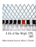 A Life of Silas Wright 1795-1847