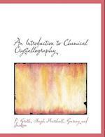 An Introduction to Chemical Crystallography af P. Groth, Hugh Marshall