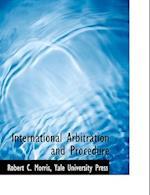 International Arbitration and Procedure af Robert C. Morris