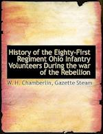 History of the Eighty-First Regiment Ohio Infantry Volunteers During the War of the Rebellion af W. H. Chamberlin