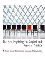 The New Physiology in Surgical and General Practice af A. Rendle Short