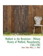 Medford in the Revolution af Helen Tilden Wild