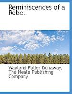 Reminiscences of a Rebel af Wayland Fuller Dunaway