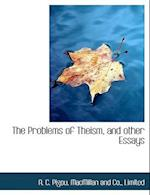 The Problems of Theism, and Other Essays af A. C. Pigou