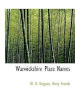 Warwickshire Place Names af W. H. Duignan