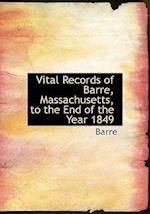 Vital Records of Barre, Massachusetts, to the End of the Year 1849 af Barre