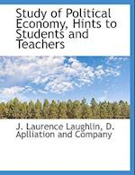 Study of Political Economy, Hints to Students and Teachers af J. Laurence Laughlin