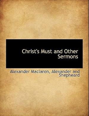 Christ's Must and Other Sermons