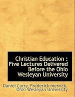 Christian Education af Frederick Merrick, Daniel Curry