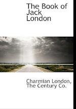 The Book of Jack London af Charmian London