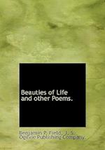 Beauties of Life and Other Poems. af Benjamin P. Field