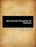 Agricultural Education for Teachers af Garland Armor Bricker