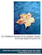 Des Tendances Nouvelles de La L Gislation Fiscales En Europe Depuis Cinquante ANS af Charles Picot, Edouard Cailleux, Raphal-Georges Lvy