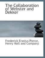 The Collaboration of Webster and Dekker af Frederick Erastus Pierce