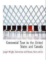 Centennial Tour in the United States and Canada af Joseph Wright