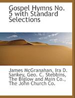 Gospel Hymns No. 5 with Standard Selections af Geo C. Stebbins, James Mcgranahan, Ira D. Sankey