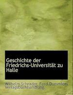 Geschichte Der Friedrichs-Universitat Zu Halle af Wilhelm Schrader