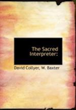 The Sacred Interpreter af David Collyer