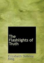 The Flashlights of Truth af Elizabeth Delvine King