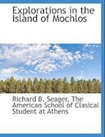 Explorations in the Island of Mochlos af Richard B. Seager