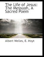 The Life of Jesus af Albert Welles