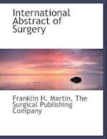 International Abstract of Surgery af Franklin H. Martin
