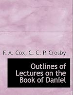 Outlines of Lectures on the Book of Daniel af F. a. Cox