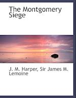 The Montgomery Siege
