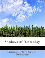 Shadows of Yesterday af Charles Gifford Orwen