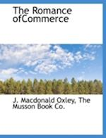 The Romance Ofcommerce af J. MacDonald Oxley