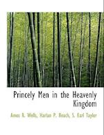Princely Men in the Heavenly Kingdom af S. Earl Taylor, Harlan P. Beach, Amos R. Wells