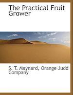 The Practical Fruit Grower af S. T. Maynard