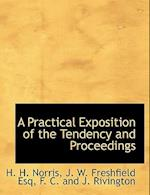 A Practical Exposition of the Tendency and Proceedings